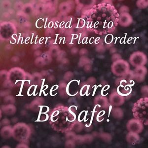 Closed Due To Shelter-In-Place Order